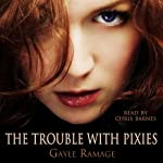 The Trouble with Pixies: Edinburgh Elementals, Book 1 (       UNABRIDGED) by Gayle Ramage Narrated by Chris Barnes
