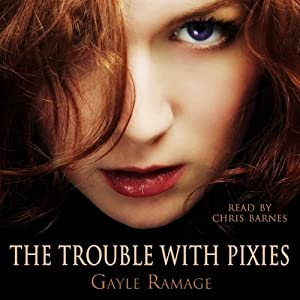 The Trouble with Pixies: Edinburgh Elementals, Book 1 | [Gayle Ramage]