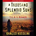 A Thousand Splendid Suns (       UNABRIDGED) by Khaled Hosseini Narrated by Atossa Leoni