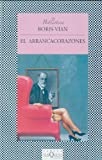El Arrancacorazones (Fabula) (Spanish Edition) (8483108089) by Boris Vian