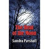 Heat of the Moon, The (Rachel Goddard Mysteries) ~ Sandra Parshall