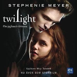 Twilight: Om jag kunde drömma | [Stephenie Meyer]