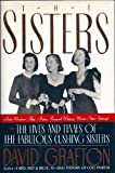 The Sisters: Babe Mortimer Paley, Betsy Roosevelt Whitney, Minnie Astor Fosburgh : The Lives and Times of the Fabulous Cushing Sisters