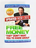 img - for Free Money They Don't Want You to Know About by Kevin Trudeau (New 2012 Edition) PLUS 2 FREE BONUS GIFTS of Kevin Trudeau's '25 Easiest Ways To Instantly Make $10,000 in Cash' and the 'Free Stuff' Bonus CD (Free Money They Don't Want You to Know About by Kevin Trudeau) Paperback - 2010 book / textbook / text book