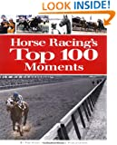 Horse Racing's Top 100 Moments