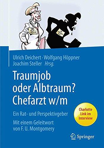 Traumjob oder Albtraum - Chefarzt m/w: Ein Rat- und Perspektivgeber  (Tapa Dura)