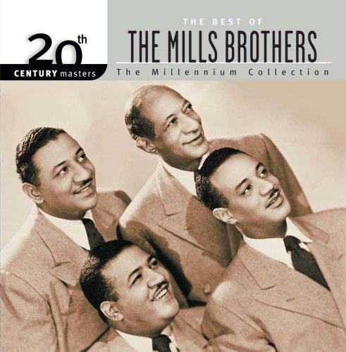 Mills Brothers - 20th Century Masters: The Best of the Mills Brothers (Millennium Collection) - Zortam Music