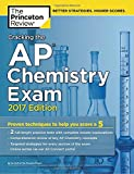 Cracking the AP Chemistry Exam, 2017 Edition (College Test Preparation)