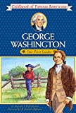 George Washington: Our First Leader (Childhood of Famous Americans)