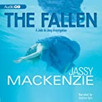 The Fallen: A Jade De Jong Investigation, Book 3 (       UNABRIDGED) by Jassy Mackenzie Narrated by Justine Eyre