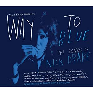 Way To Blue - The Songs Of Nick Drake