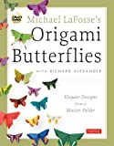 Michael LaFosses Origami Butterflies: Elegant Designs from a Master Folder