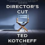 Director's Cut: My Life in Film | Ted Kotcheff,Josh Young