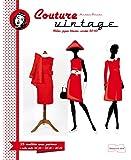 Couture Vintage: Avec patrons à taille réelle en 3 tailles 36/38 - 38/40 - 40/42