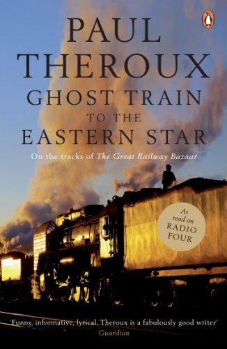 ghost-train-to-the-eastern-star-on-the-tracks-of-the-great-railway-bazaar