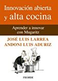 img - for Innovacion abierta y alta cocina / Open Innovation and Fine Cuisine: Aprender a innovar con Mugaritz / Learning to Innovate With Mugaritz (Spanish Edition) book / textbook / text book