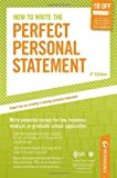 How to Write the Perfect Personal Statement: Write powerful essays for law, business, medical, or graduate school application (Petersons Perfect Personal Statements)