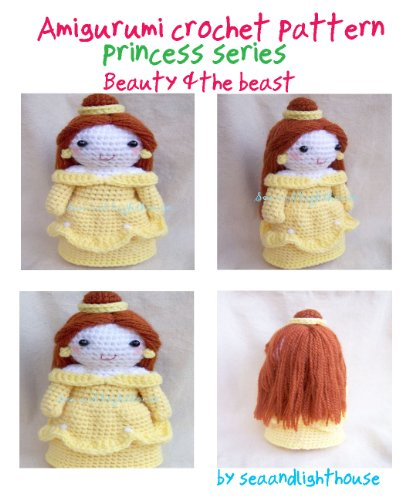 Beauty & The Beast Belle Amigurumi Crochet Pattern (Princess Book 2)