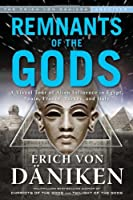 Remnants of the Gods: A Virtual Tour of Alien Influence in Egypt, Spain, France, Turkey, and Italy