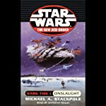 Star Wars: The New Jedi Order: Dark Tide I: Onslaught | Michael A. Stackpole