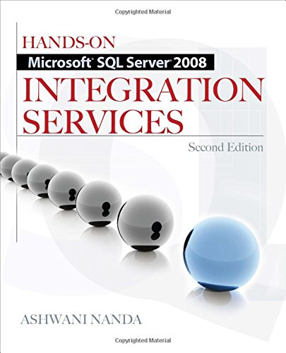 Hands-On Microsoft SQL Server 2008 Integration Services, Second Edition