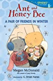 Image of Ant and Honey Bee: A Pair of Friends in Winter (Candlewick Sparks)
