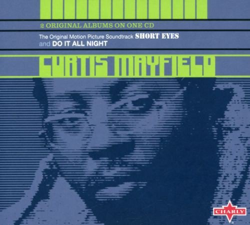 Curtis Mayfield - Short Eyes / Do It All Night - Zortam Music