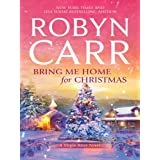 Bring Me Home for Christmas (A Virgin River Novel Book 16) ~ Robyn Carr