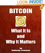 BITCOIN - What It Is and Why It Matters