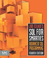 Joe Celko's SQL for Smarties, 4th Edition: Advanced SQL Programming