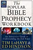 The Popular Bible Prophecy Workbook: An Interactive Guide to Understanding the End Times (Tim LaHaye Prophecy Library(TM)) (0736916946) by LaHaye, Tim