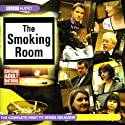 The Smoking Room Radio/TV Program by Brian Dooley Narrated by Debbie Chazen, Jeremy Swift, Fraser Ayres