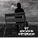 If Never Spoken: A Collection of Poetry | Eugene Lucas