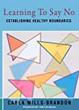 img - for Learning to Say No: Establishing Healthy Boundaries book / textbook / text book