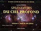 Splendeurs du ciel profond : Volume 4, Atlas du ciel d'hiver
