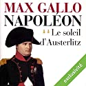 Le soleil d'Austerlitz (Napoléon 2) Audiobook by Max Gallo Narrated by Jean-Marc Galéra