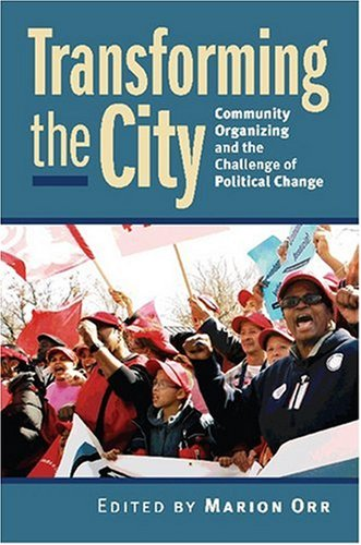 Transforming the City: Community Organizing the the...