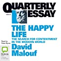QE 41: The Happy Life: The Search for Contentment in the Modern World Audiobook by David Malouf