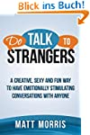 Do Talk To Strangers: A Creative, Sex...