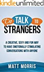 How To Talk To Anyone: Do Talk To Str...