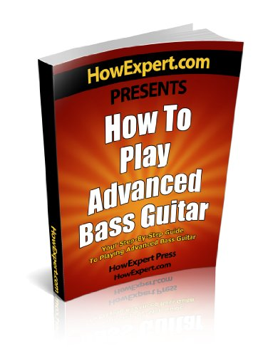 HowExpert Press - How To Play Advanced Bass Guitar - Your Step-By-Step Guide To Playing Advanced Bass Guitar (English Edition)