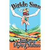 Dirkle Smat and the Flying Statue ~ Lynn D. Garthwaite