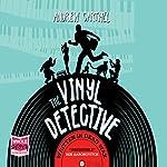 The Vinyl Detective: Written in Dead Wax | Andrew Cartmel