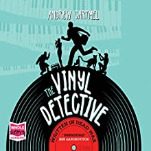 The Vinyl Detective: Written in Dead Wax Audiobook by Andrew Cartmel Narrated by Ben Allen