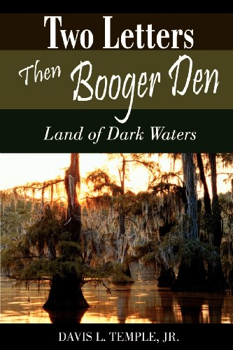 Two Letters Then Booger Den: Land of Dark Waters