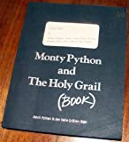 Monty Python and the Holy Grail (Book): Monty Pythons Second Film: A First Draft