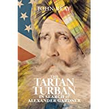 The Tartan Turban: In Search of Alexander Gardner