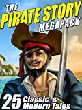 img - for The Pirate Story Megapack: 25 Classic and Modern Tales book / textbook / text book