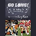 Go Long! My Journey Beyond the Game and the Fame (       UNABRIDGED) by Jerry Rice, Brian Curtis Narrated by Mirron Willis