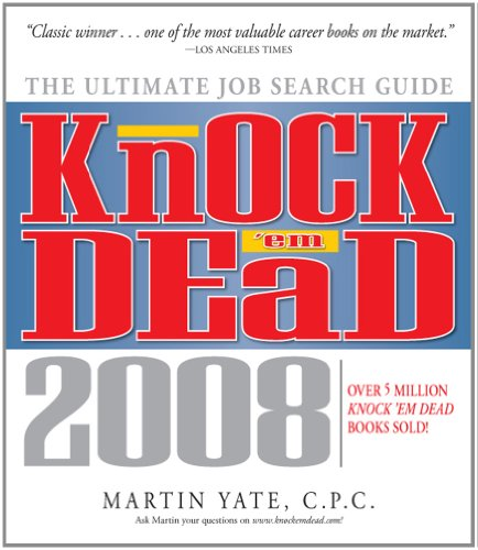 Knock 'em Dead: The Ultimate Job Search Guide (Knock 'em Dead: The Ultimate Job-Seekers' Handbook)